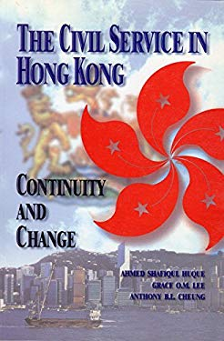 The Civil Sevice in Hong Kong: Continuity and Change 9789622094581