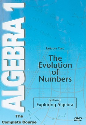 The Evolution of Numbers, Lesson Two: Section I: Exploring Algebra