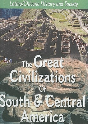 The Great Civilizations of South & Central America