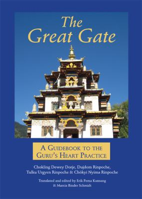 The Great Gate: A Guidebook to the Guru's Heart Practice 9789627341048