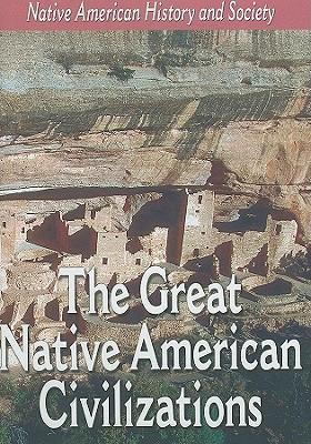The Great Native American Civilizations