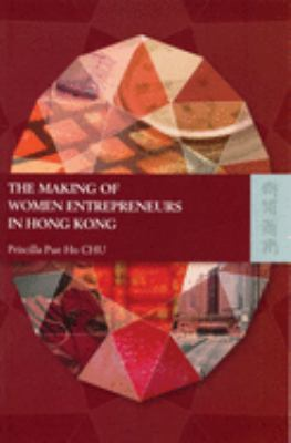 The Making of Women Entrepreneurs in Hong Kong 9789622096424