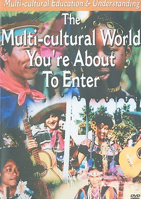 The Multi-Cultural World You're about to Enter