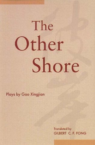 The Other Shore: Plays by Gao Xingjian