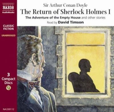 The Return of Sherlock Holmes: The Adventure of the Empty House, the Adventure of the Norwood Builder, the Adventure of the Six Napoleons, the Advent