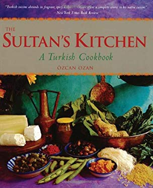The Sultan's Kitchen: A Turkish Cookbook 9789625939445