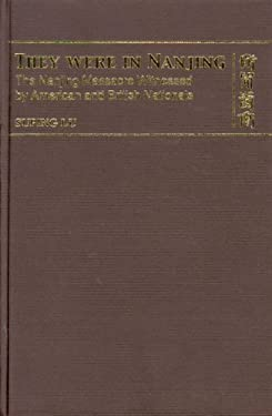 They Were in Nanjing: The Nanjing Massacre Witnessed by American and British Nationals 9789622096851