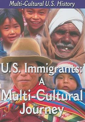 U.S. Immigrants: A Multi-Cultural Journey