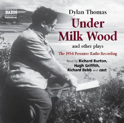 Under Milk Wood and Other Plays: The 1954 Premiere Radio Recording 9789626348871