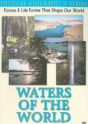 Waters of the World: Forces & Life Forms That Shape Our World