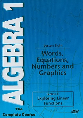 Words, Equations, Numbers and Graphics, Lesson 8: Section 2: Exploring Linear Functions
