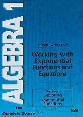 Working with Exponential Function and Equations, Lesson 24: Section 5: Exploring Exponential Functions