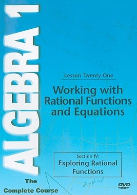 Working with Rational Functions and Equations, Lesson Twenty-One: Section IV: Exploring Rational Functions
