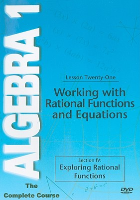 Working with Rational Functions and Equations, Lesson Twenty-One: Section IV