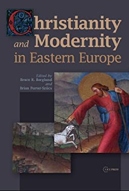 Christianity and Modernity in Eastern Europe 9789639776654