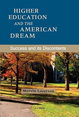Higher Education and the American Dream: Success and Its Discontent