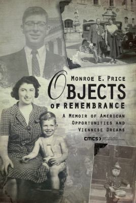 Objects of Remembrance: A Memoir of American Opportunities and Viennese Dreams 9789639776524