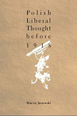Polish Liberal Thought Up to 1918