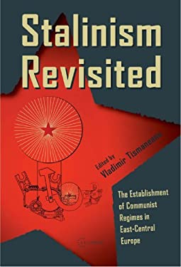 Stalinism Revisited: The Establishment of Communist Regimes in East-Central Europe 9789639776555