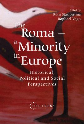The Roma - A Minority in Europe: Historical, Political and Social Perspectives 9789637326868