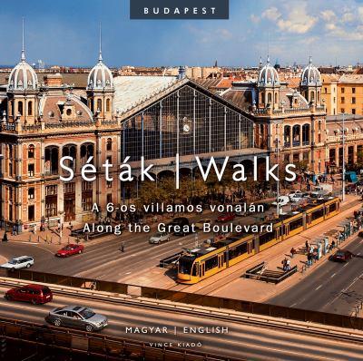Setak A 6-OS Villamos Vonalan/Walks Along The Great Boulevard 9789639731646