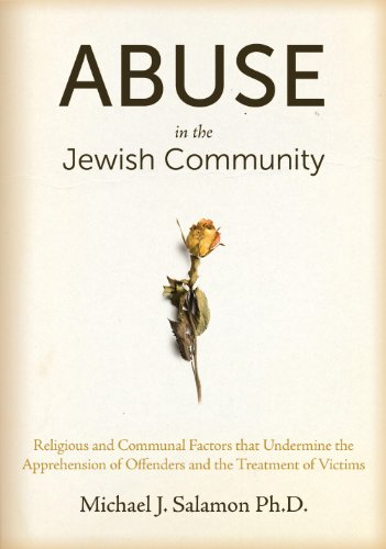 Abuse in the Jewish Community: Religious and Communal Factors That Undermine the Apprehension of Offenders and the Treatment of Victims 9789655240641