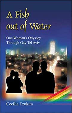 A Fish Out of Water: One Woman's Odyssey Through Gay Tel Aviv 9789654941273
