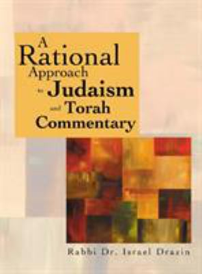 A Rational Approach to Judaism and Torah Commentary 9789657108918