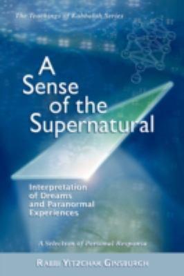 A Sense of the Supernatural - Interpretation of Dreams and Paranormal Experiences 9789657146255
