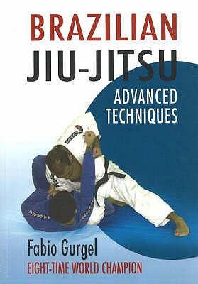 Brazilian Jiu-Jitsu: Advanced Techniques 9789657178126