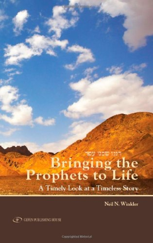 Bringing the Prophets to Life: A Timely Look at a Timely Story 9789652294784