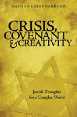 Crisis, Covenant and Creativity: Jewish Thoughts for a Complex World 9789657108727