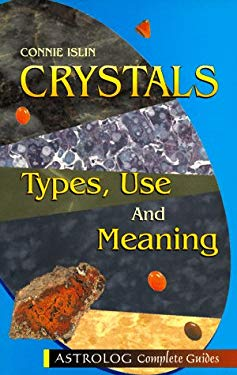 Crystals: Types, Use and Meaning 9789654940009