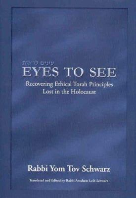 Eyes to See: Recovering Ethical Torah Principles Lost in the Holocaust 9789657108604