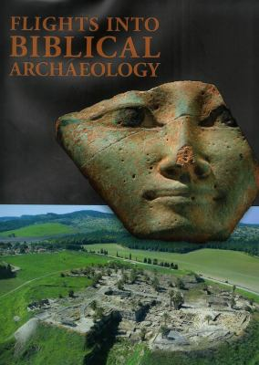Flights Into Biblical Archaeology 9789659028344