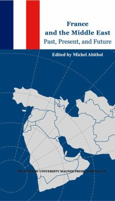 France and the Middle East: Past, Present, Future 9789654931939