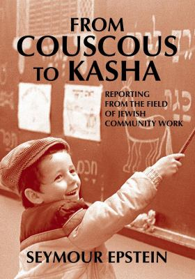 From Couscous to Kasha: Reporting from the Field of Jewish Community Work 9789655240177