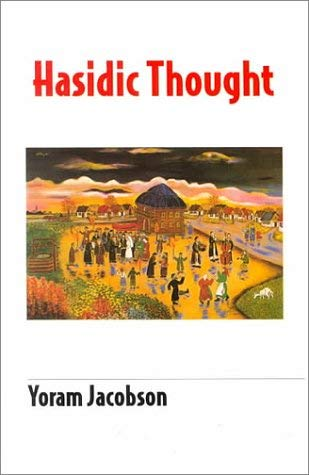 Hasidic Thought: Brings the Vital Essence of Hasidism to Life 9789650509736