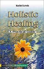 Holistic Healing: A Practical Guide 8576356