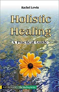 Holistic Healing: A Practical Guide 9789654940429