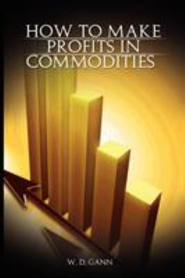 How to Make Profits in Commodities 9789659124145