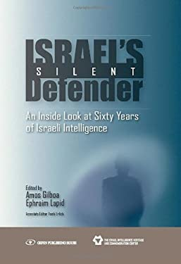 Israel's Silent Defender: An Inside Look at Sixty Years of Israeli Intelligence 9789652295286