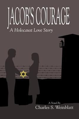Jacob's Courage: A Holocaust Love Story 9789657344248