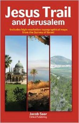 Jesus Trail and Jerusalem 9789659124954