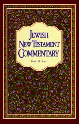 Jewish New Testament Commentary: A Companion Volume to the Jewish New Testament