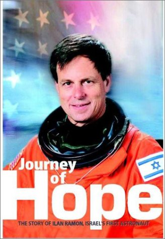 Journey of Hope: The Story of Ilan Ramon, Israel's First Astronaut 9789652293169