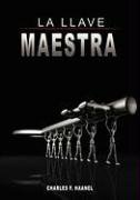 La Llave Maestra / The Master Key System by Charles F. Haanel 9789650060299