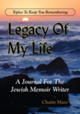 Legacy of My Life: A Journal for the Jewish Memoir Writer 9789657344590