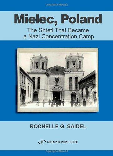 Mielec, Poland: The Shtetl That Became a Nazi Concentration Camp 9789652295293