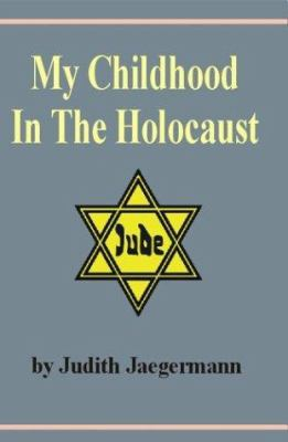 My Childhood in the Holocaust 9789659046225